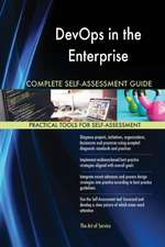 DevOps in the Enterprise Complete Self-Assessment Guide