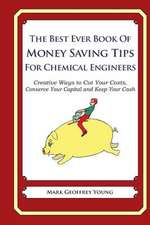 The Best Ever Book of Money Saving Tips for Chemical Engineers