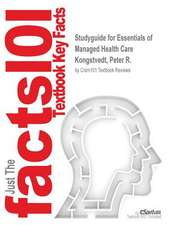 Studyguide for Essentials of Managed Health Care by Kongstvedt, Peter R., ISBN 9780763739836