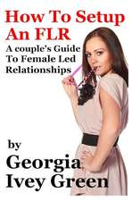 How to Set Up an Flr:  A Couple's Guide to Female Led Relationships