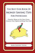 The Best Ever Book of Money Saving Tips for Physicians