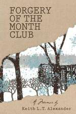 Forgery of the Month Club a Memoir