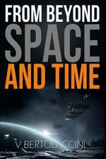 From Beyond Space and Time 3
