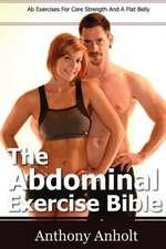 The Abdominal Exercise Bible