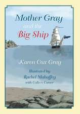 Mother Gray and the Big Ship