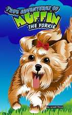 True Adventures of Muffin the Yorkie