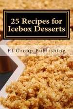 25 Recipes for Icebox Desserts