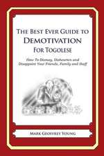 The Best Ever Guide to Demotivation for Togolese