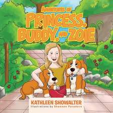 Adventures of Princess, Buddy, and Zoie