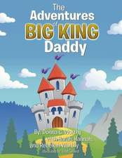 The Adventures of Big King Daddy