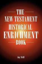 The New Testament Historical Enrichment Book