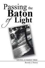 Passing the Baton of Light:  Saving a Family Tree
