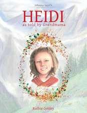 Heidi as Told by Grandmama:  Johanna Spyri's