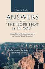 Answers for the Hope That Is in You:  Direct, Simple Christian Answers to the World's Hard Questions