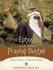 Ephus and the Praying Bushel