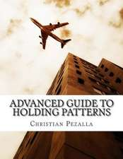 Advanced Guide to Holding Patterns