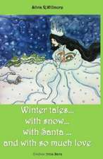 Winter Tales...with Snow. . .with Santa ...and with So Much Love:  An Essay