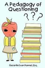 A Pedagogy of Questioning