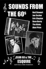 Sounds from the 60s - Club 60 & the Esquire