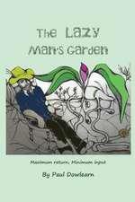 The Lazy Man's Garden