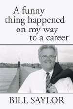 A Funny Thing Happened on My Way to a Career