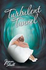 Turbulent Tunnel