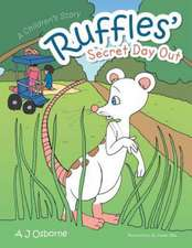 Ruffles' Secret Day Out