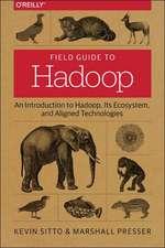 Field Guide to Hadoop