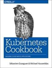 Kubernetes Cookbook –