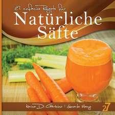 27 Einfache Rezepte Fur Naturliche Safte