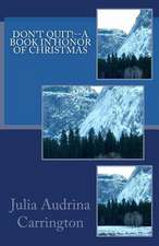 Don't Quit!--A Book in Honor of Christmas