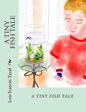 A Tiny Fish Tale