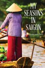 My Seasons in Saigon:  A Brief Universal History