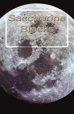 Saccharine Blocks