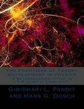 The Frontiers of Theory Development in Physics