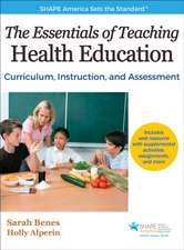 The Essentials of Teaching Health Education with Web Resource:  Curriculum, Instruction, and Assessment