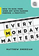 EVERY MONDAY MATTERS