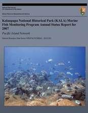 Kalaupapa National Historical Park (Kala) Marine Fish Monitoring Program Annual Status Report for 2007