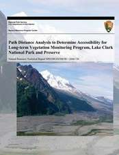 Path Distance Analysis to Determine Accessibility for Long-Term Vegetation Monitoring Program, Lake Clark National Park and Preserve