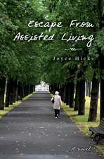 Escape from Assisted Living
