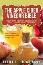 The Apple Cider Vinegar Bible