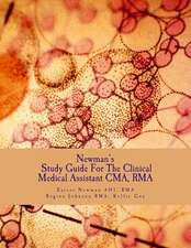 Newman's Study Guide for the Clinical Medical Assistant CMA, Rma
