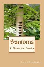 Bambina:  A Flauta de Bambu