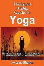 The Smart & Easy Guide to Yoga