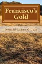 Francisco's Gold