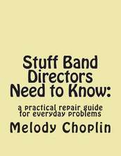 Stuff Band Directors Need to Know