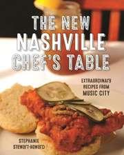 New Nashville Chef's Table: Extraordinary Recipes From Music City
