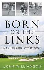 BORN ON THE LINKS A CONCISE HPB