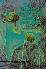 Greatest Hunting Dog Stories Ever Told