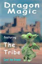 Dragon Magic - Featuring the Tribe